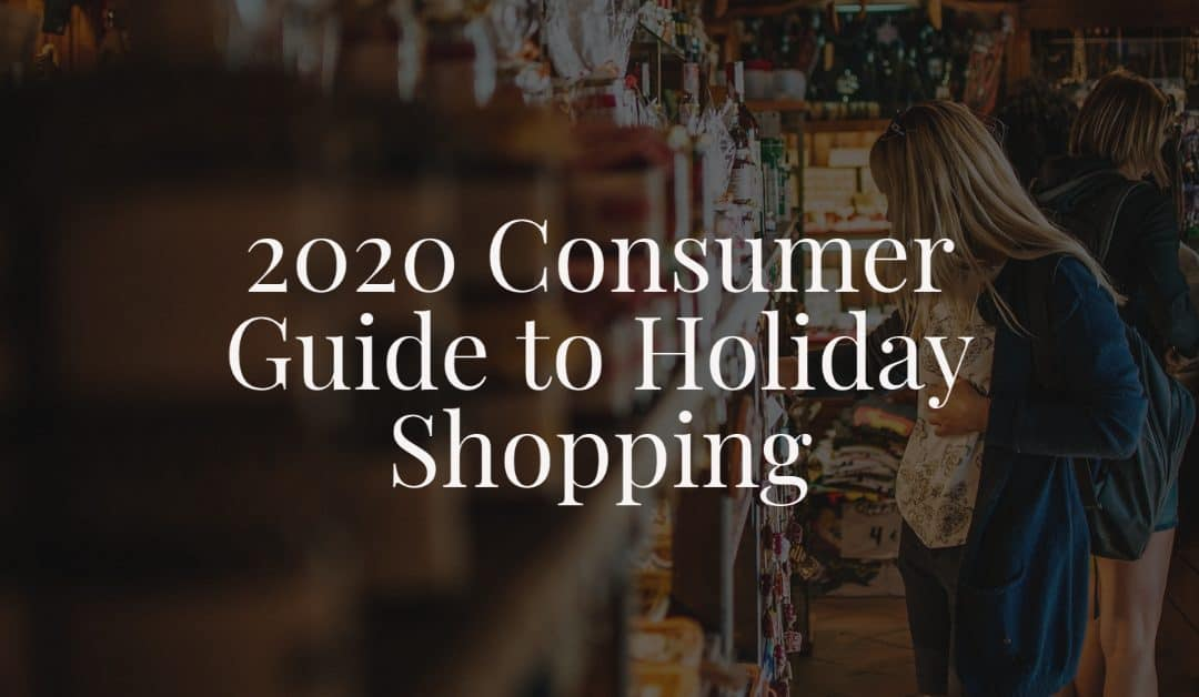 2020 Consumer Guide to Holiday Shopping
