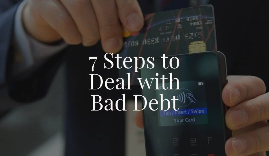 7 Steps to Deal with Bad Debt