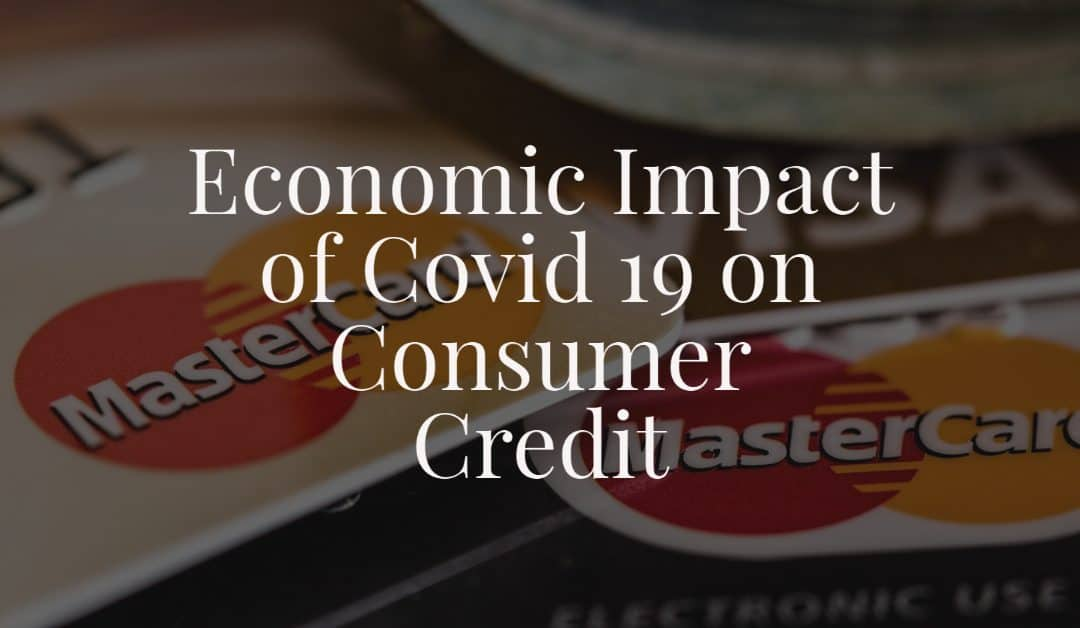 Economic Impact of Covid 19 on Consumer Credit