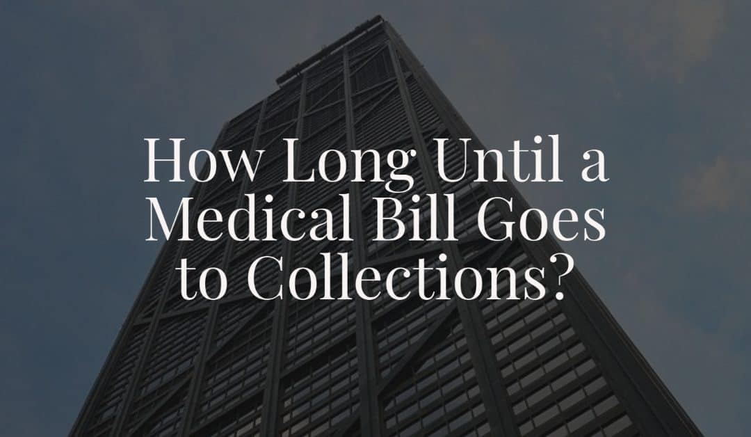 How Long Until a Medical Bill Goes to Collections