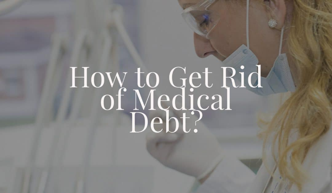 How to Get Rid of Medical Debt?