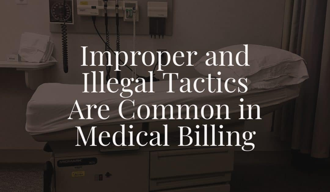 Improper and Illegal Tactics Are Common in Medical Billing