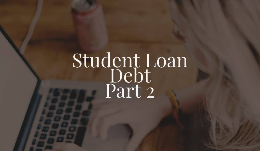 Student Loan Debt Part 2
