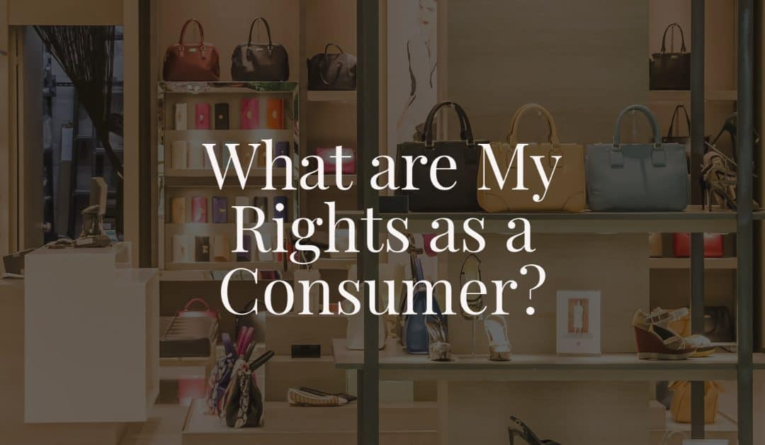 What are My Rights as a Consumer?