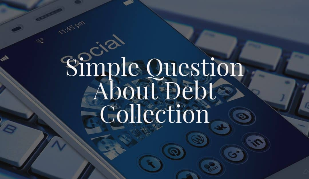 Simple Question About Debt Collection