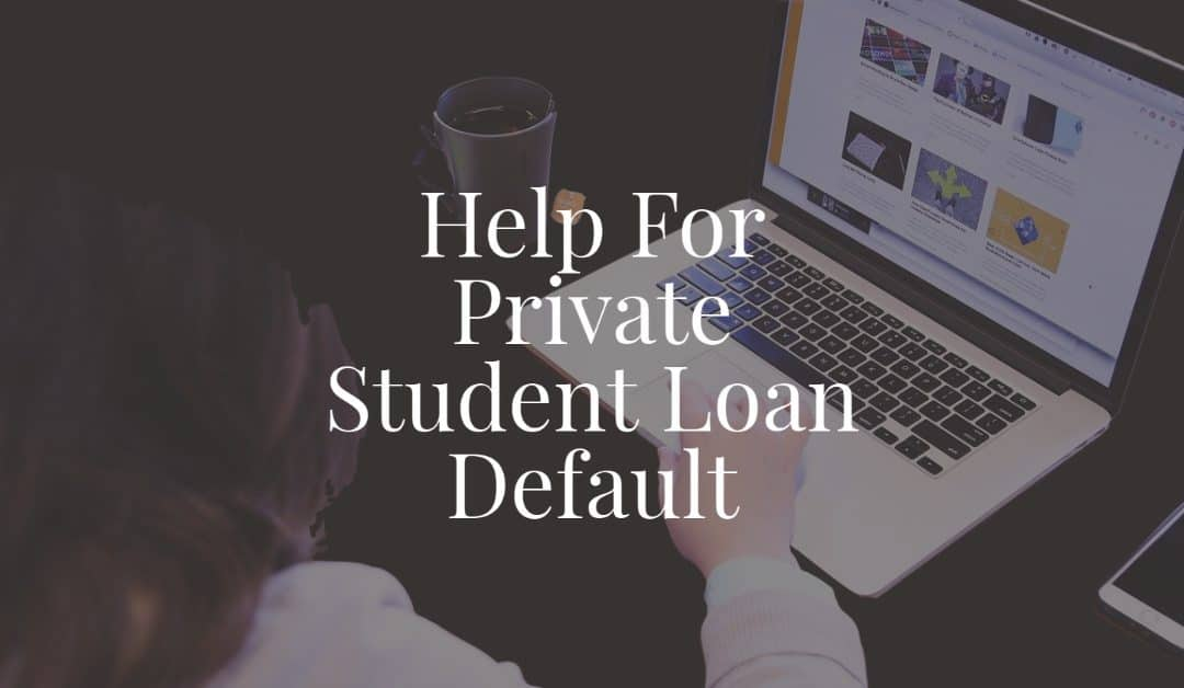 Help For Private Student Loan Default