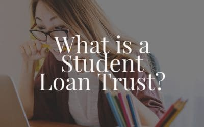 What is a Student Loan Trust?