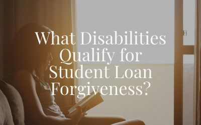 What Disabilities Qualify for Student Loan Forgiveness?