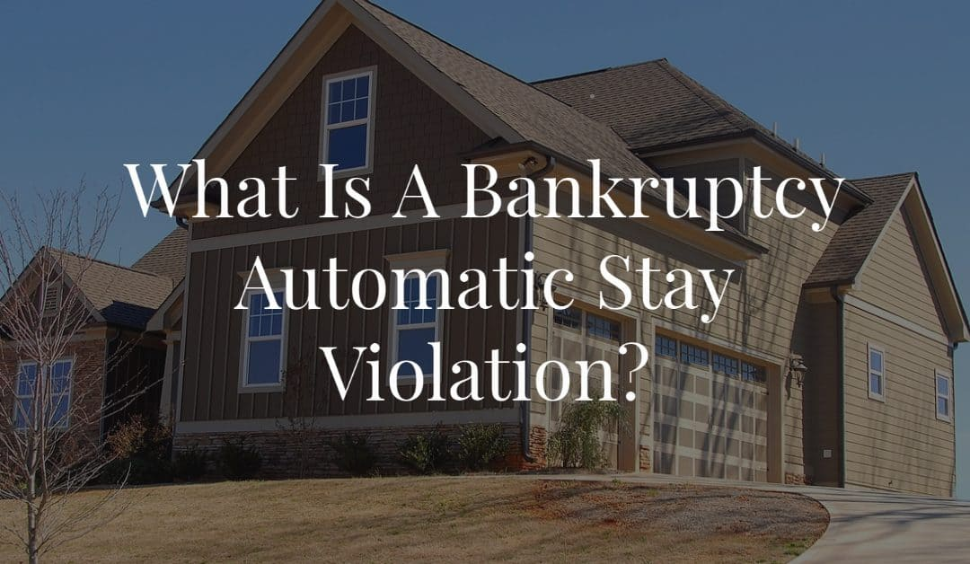 What Is A Bankruptcy Automatic Stay Violation?