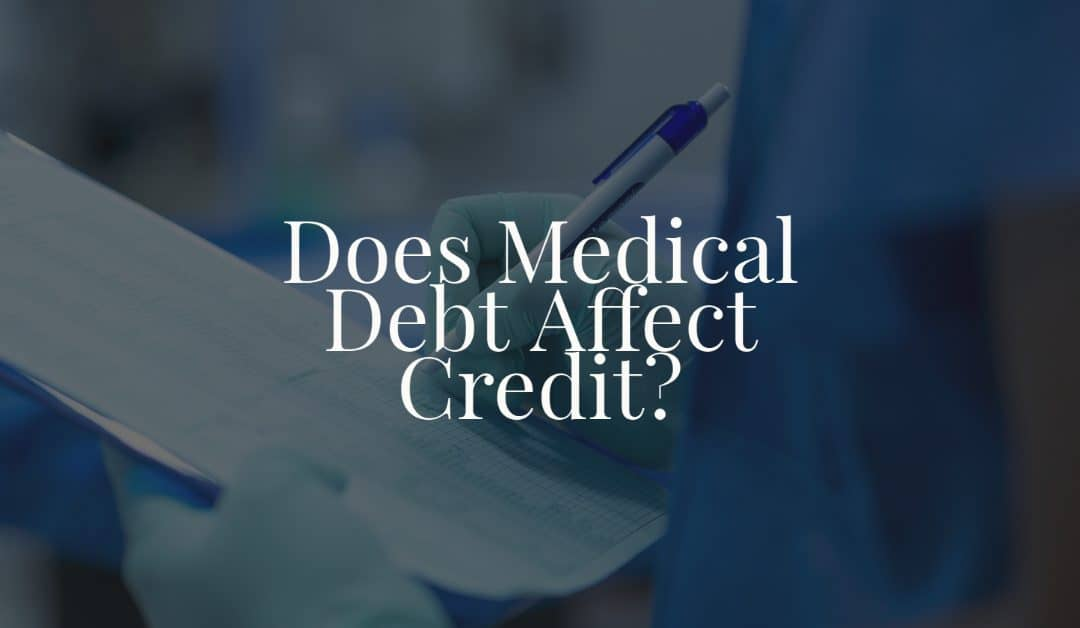 Does Medical Debt Affect Credit?