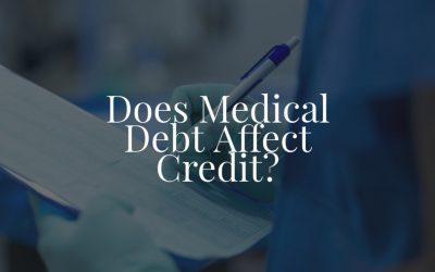 Does Medical Debt Affect Credit?
